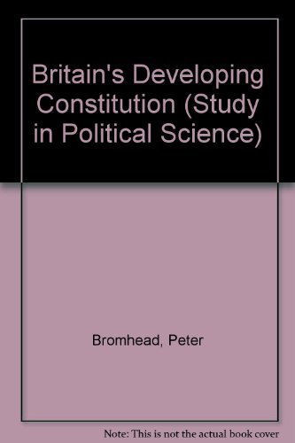 Britain's Developing Constitution (Studies in Political Science): Bromhead, Peter