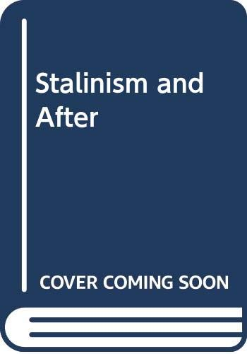 9780043201046: Stalinism and After