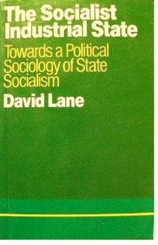 9780043201176: The Socialist Industrial State: Towards a Political Sociology of State Socialism