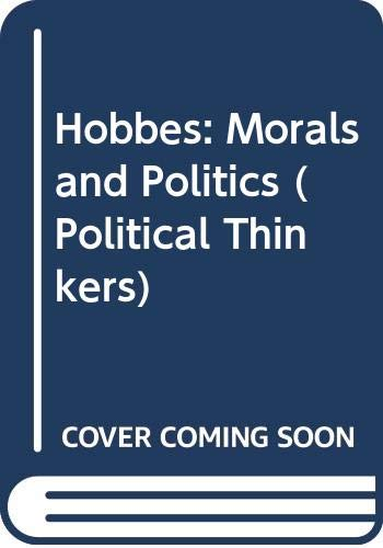 9780043201183: Hobbes: Morals and Politics (Political Thinkers)