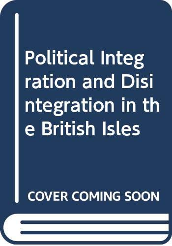 9780043201237: Political Integration and Disintegration in the British Isles