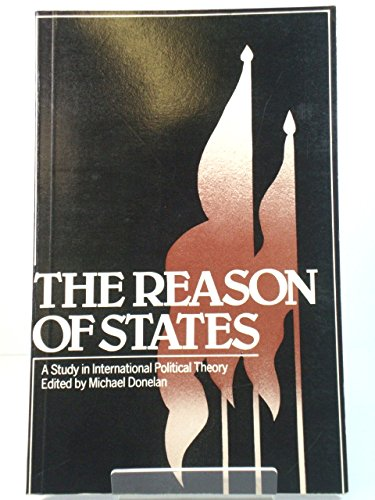 9780043201329: Reason of States: Study in International Political Theory