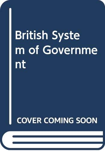 9780043201435: British System of Government (Minerva series of student' handbooks)