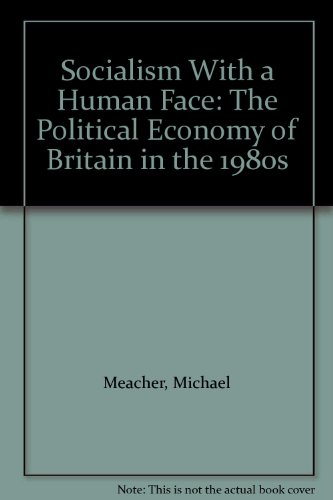 9780043201503: Socialism with a Human Face: Political Economy of Britain in the 80's