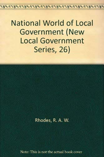 9780043201701: National World of Local Government (New Local Government Series, 26)
