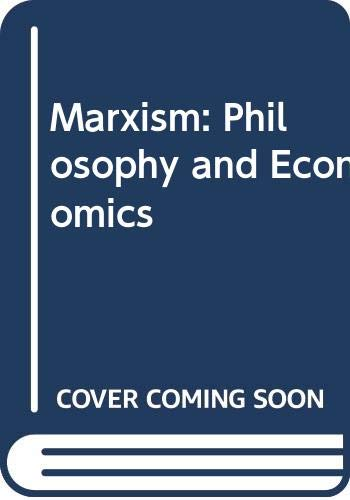 Marxism: Philosophy and Economics (0043201717) by Thomas Sowell