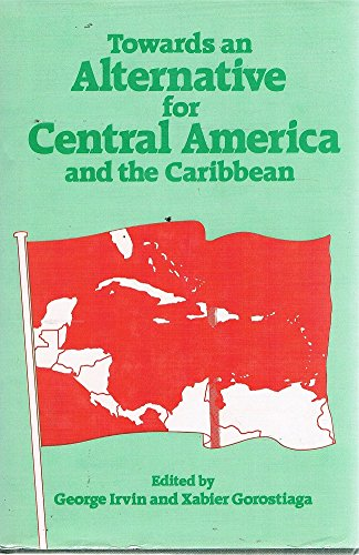 9780043201725: Towards an Alternative for Central America and the Caribbean