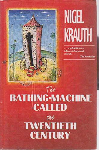 9780043202210: The Bathing Machine Called the Twentieth Century