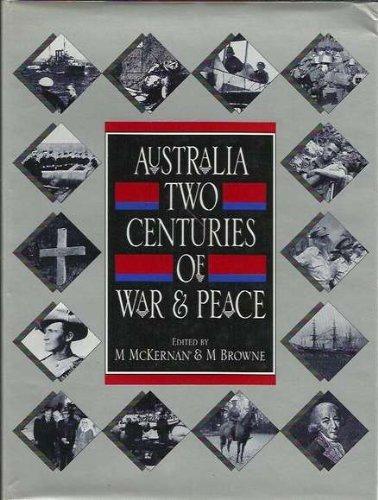 Australia: Two Centuries of War and Peace: McKernan, M.