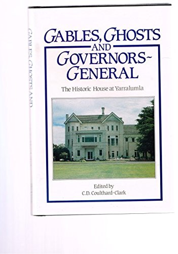 9780043202326: Gables, Ghosts and Governors-General: The Historic House at Yarralumla, Canberra