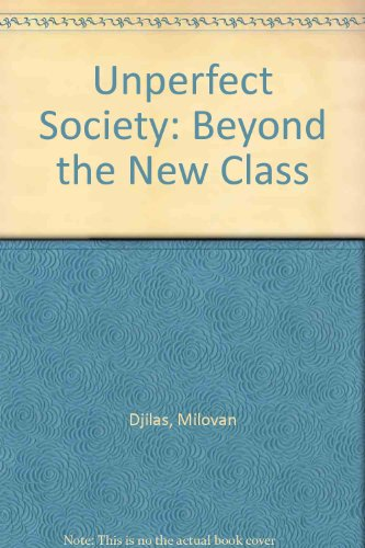 9780043210116: Unperfect Society: Beyond the New Class (Unwin books)