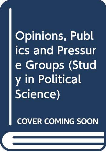 Opinions, Publics and Pressure Groups (Unwin University: Moodie, Graeme C.,