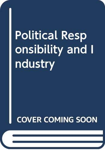 9780043220030: Political Responsibility and Industry (Government and industry series)