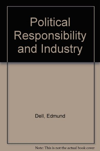 9780043220047: Political Responsibility and Industry (Government and industry series)