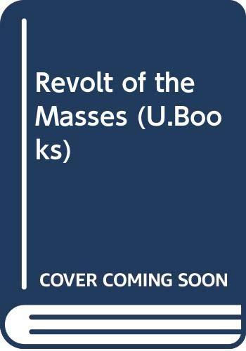 9780043230114: Revolt of the Masses (U.Books)