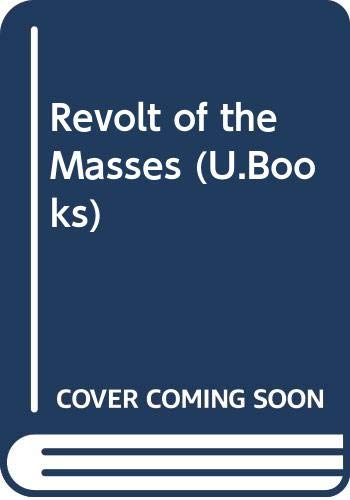 9780043230114: Revolt of the Masses (U.Books)