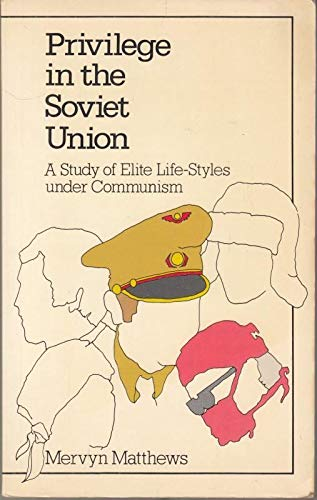 9780043230206: Privilege in the Soviet Union: A Study of Elite Life-styles Under Communism