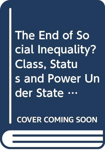9780043230251: The End of Social Inequality? Class, Status and Power Under State Socialism