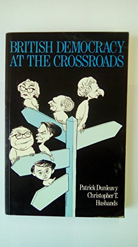 9780043240113: British Democracy at the Crossroads: Voting and Party Competition in the 1980's