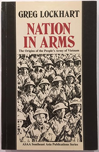 Nation in Arms: The Origins of the Peoples Army of Vietnam (Controversies in Sociology; 9)
