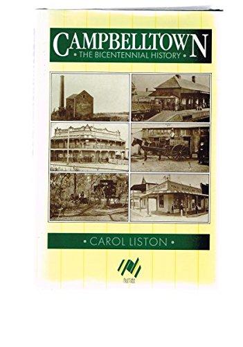 Campbelltown, the Bicentennial History: Liston, Carol