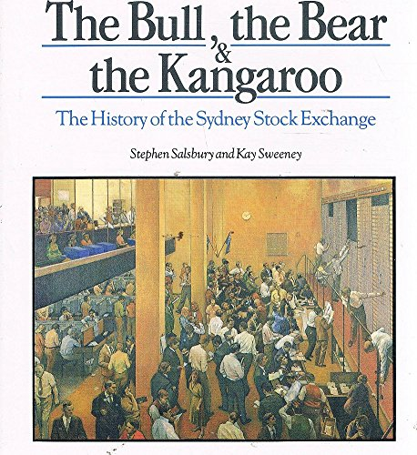 9780043240175: The Bull the Bear and the Kangaroo: The Story of the Sydney Stock Exchange