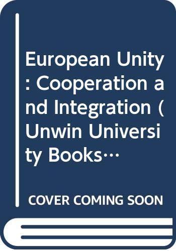 9780043270325: European Unity: Cooperation and Integration (Unwin University Books)