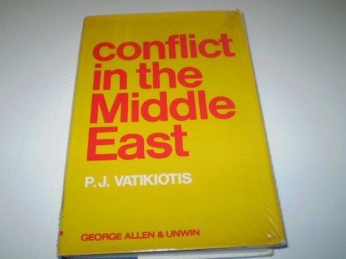 Conflict in the Middle East: Vatikiotis, P. J.
