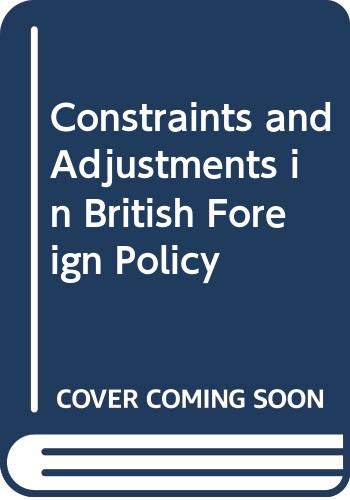 Constraints and Adjustments in British Foreign Policy: Leifer, Michael