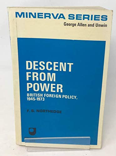 9780043270516: Descent from Power: British Foreign Policy, 1945-73