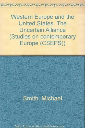 9780043270714: Western Europe and the United States: The Uncertain Alliance (Studies on contemporary Europe (CSEPS))