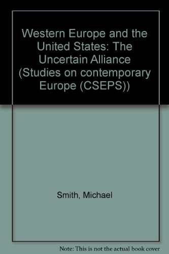 9780043270721: Western Europe and the United States: The Uncertain Alliance (Studies on contemporary Europe (CSEPS))