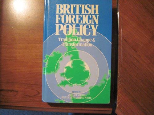9780043270806: British Foreign Policy: Tradition, Change, and Transformation