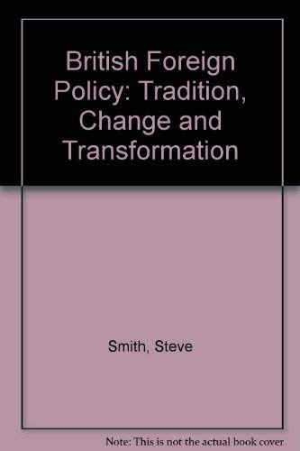 9780043270813: British Foreign Policy: Tradition, Change and Transformation
