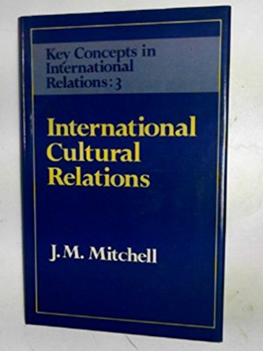 9780043270820: International Cultural Relations (Key Concepts in International Relations)