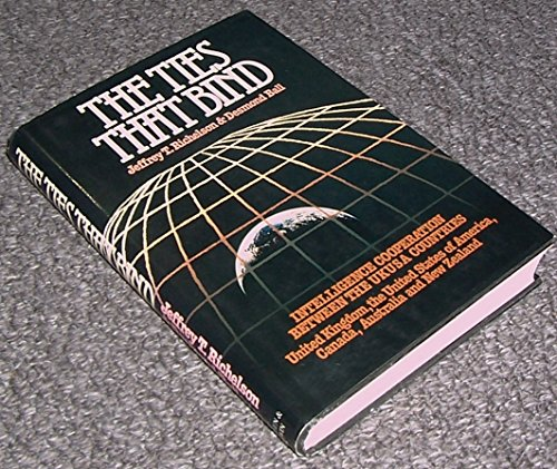 9780043270929: The Ties That Bind: Intelligence Cooperation Between the United Kingdom/United States of America Countries - United Kingdom, United States of America, Canada, Australia and New Zealand