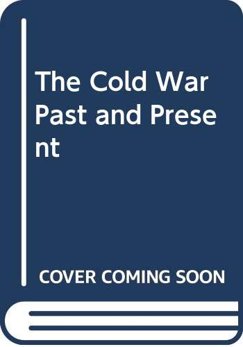 9780043271018: The Cold War Past and Present