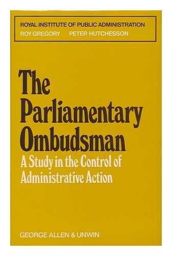 9780043280096: Parliamentary Ombudsman: A Study in the Control of Administrative Action (Royal Institute of Public Administration)