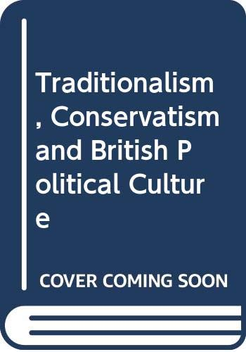 9780043290170: Traditionalism, Conservatism and British Political Culture