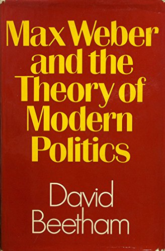9780043290187: Max Weber and the Theory of Modern Politics