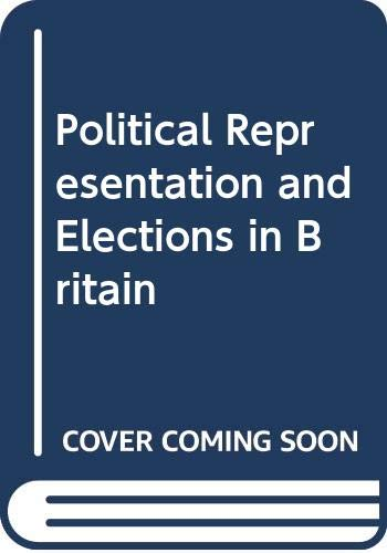9780043290231: Political Representation and Elections in Britain (Studies in political science)