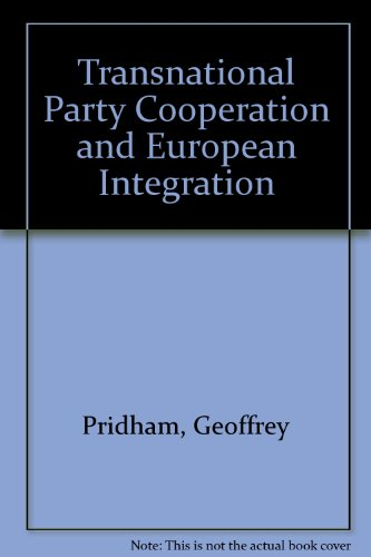 Transnational Party Cooperation and European Integration (0043290329) by Geoffrey Pridham; Pippa Pridham