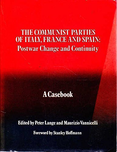9780043290347: Communist Parties of Italy, France and Spain: Postwar Change and Continuity - A Casebook (Casebook series on European politics & society)