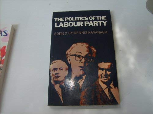 9780043290385: The Politics of the Labour Party