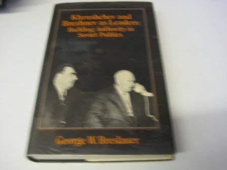 9780043290408: Khrushchev and Brezhnev as Leaders: Building Authority in Soviet Politics