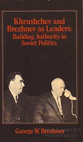 9780043290415: Khrushchev and Brezhnev as Leaders: Building Authority in Soviet Politics
