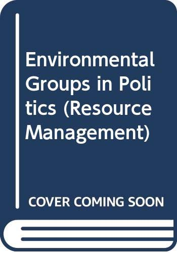 9780043290439: Environmental Groups in Politics (Resource Management)