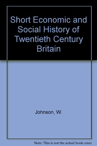 9780043300404: Short Economic and Social History of Twentieth Century Britain