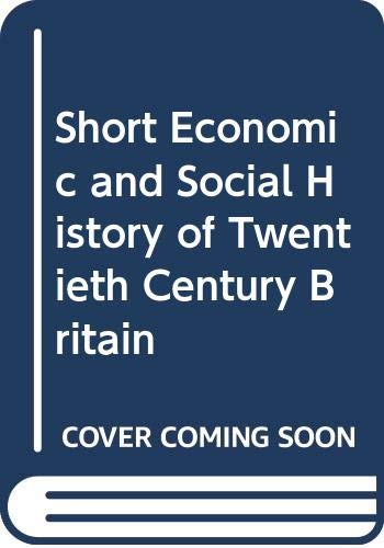 9780043300411: Short Economic and Social History of Twentieth Century Britain