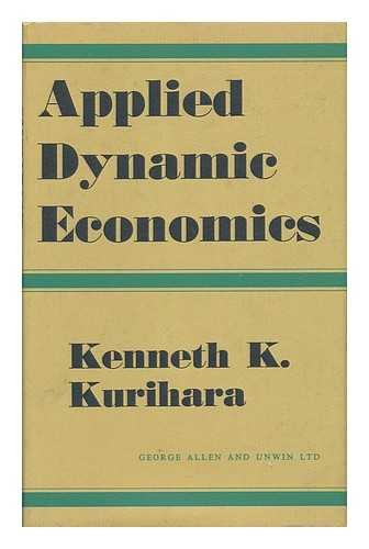 Applied dynamic economics: Kurihara, Kenneth K.